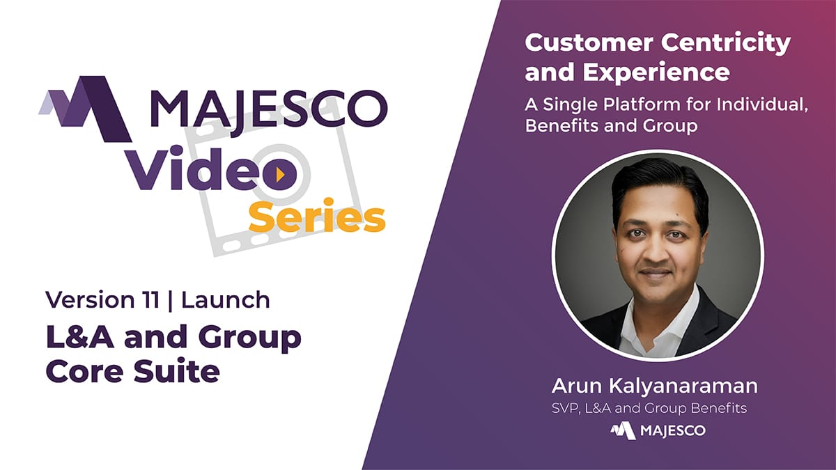 Majesco L&A and Group – Customer Centricity