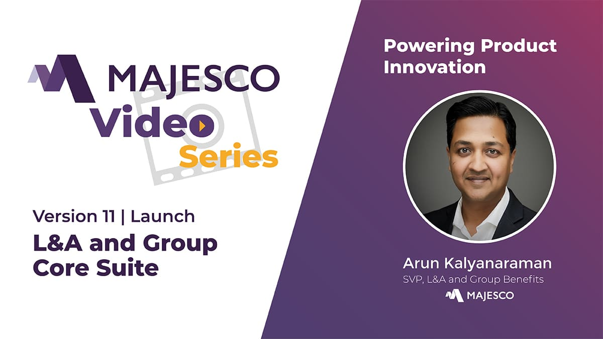 Majesco L&A and Group – Powering Product Innovation