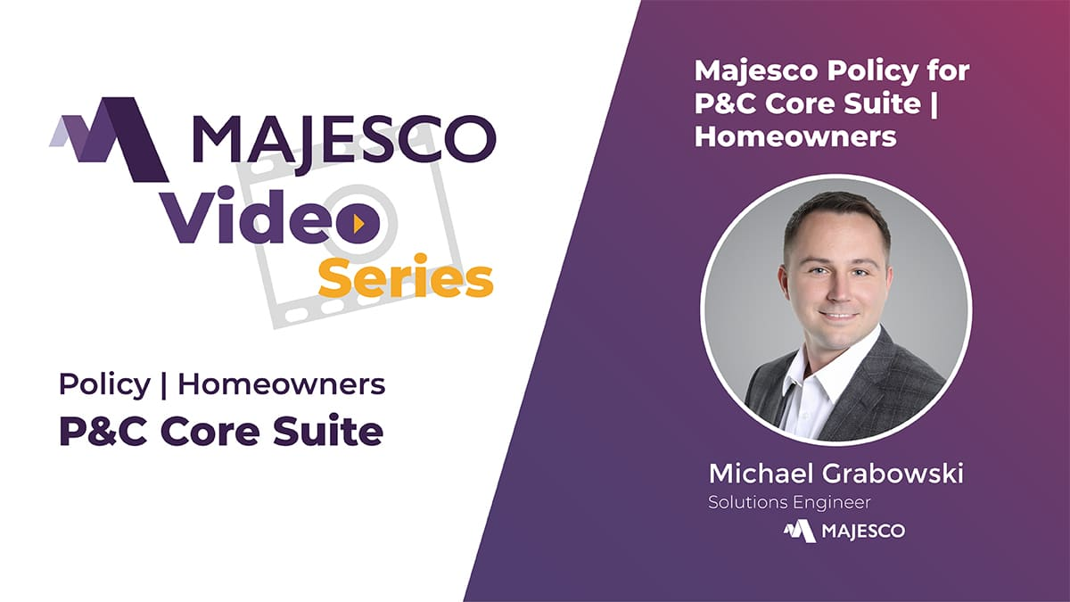 Majesco Policy for P&C – Homeowners