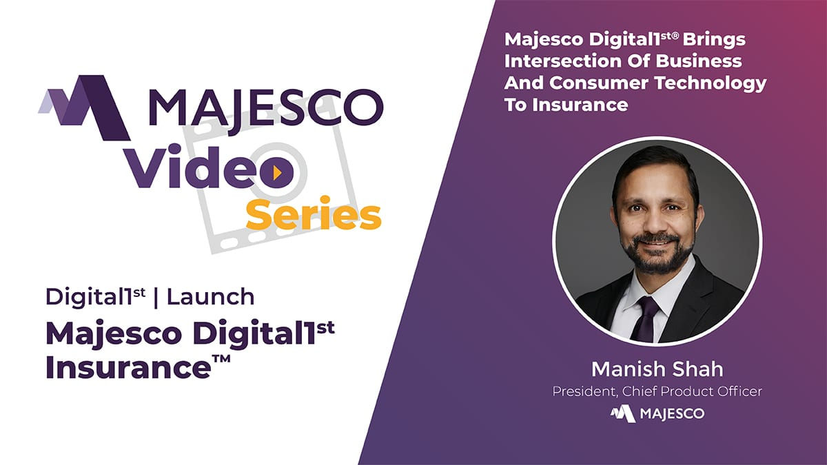Majesco Digital1st® Brings Together Business Trends