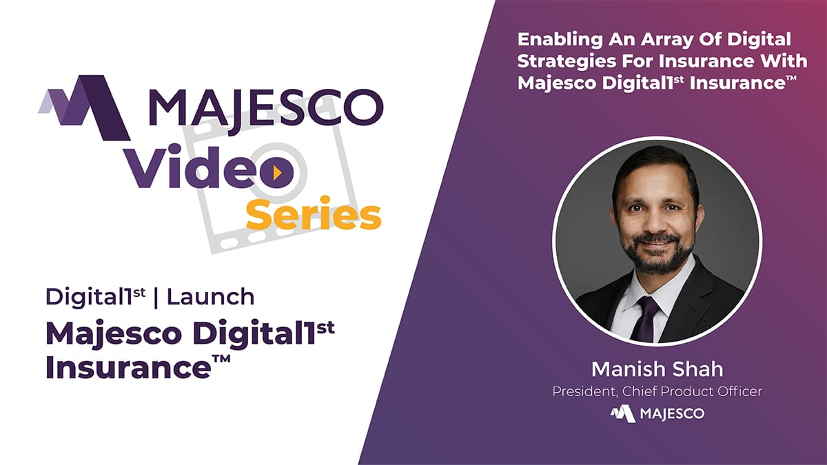Majesco Digital1st® Enables Wide Variety of Digital Strategies