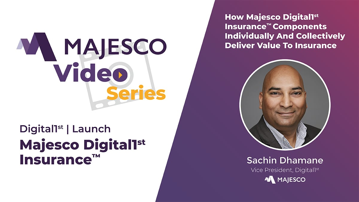 Majesco Digital1st® Three Different Components