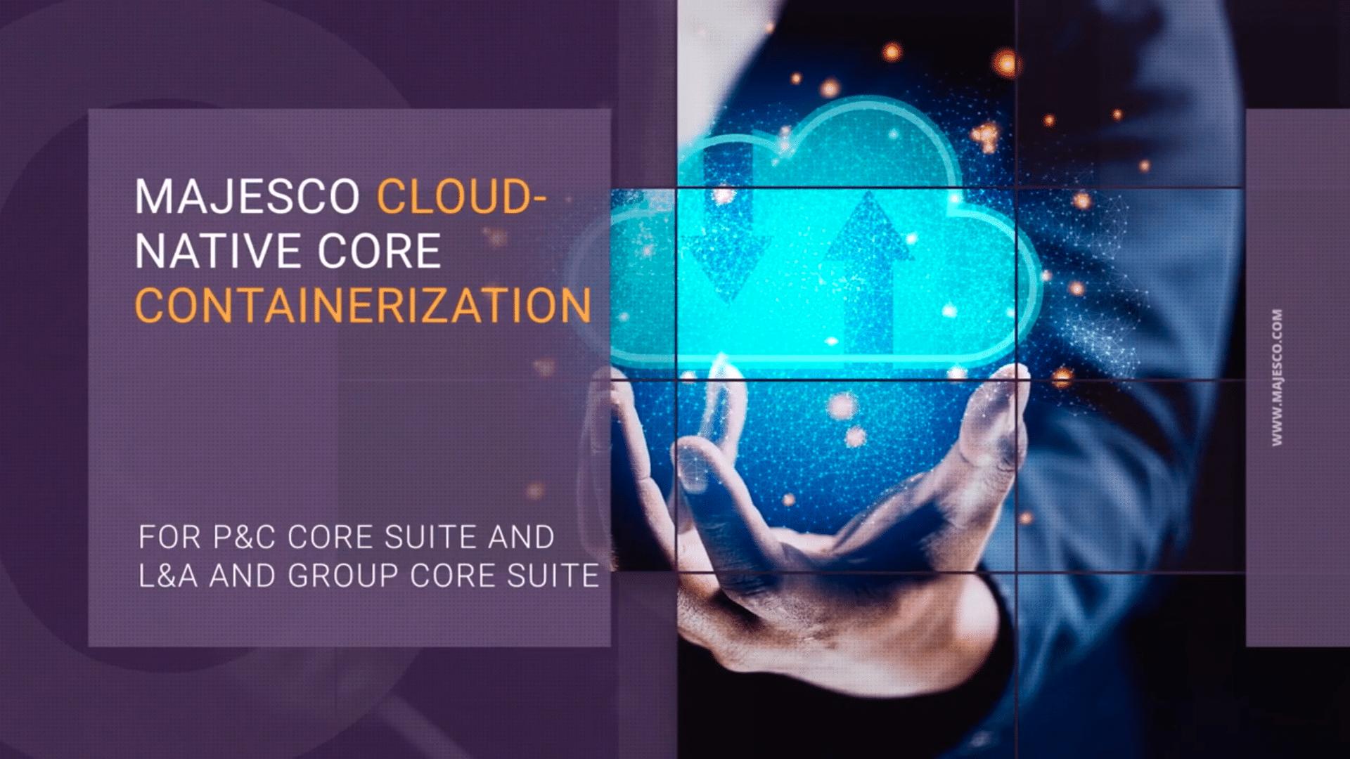 Majesco Cloud – Native Core Containerization
