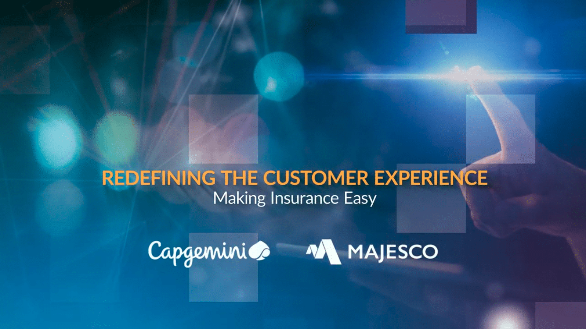 Redefining the Customer Experience with Capgemini and Majesco