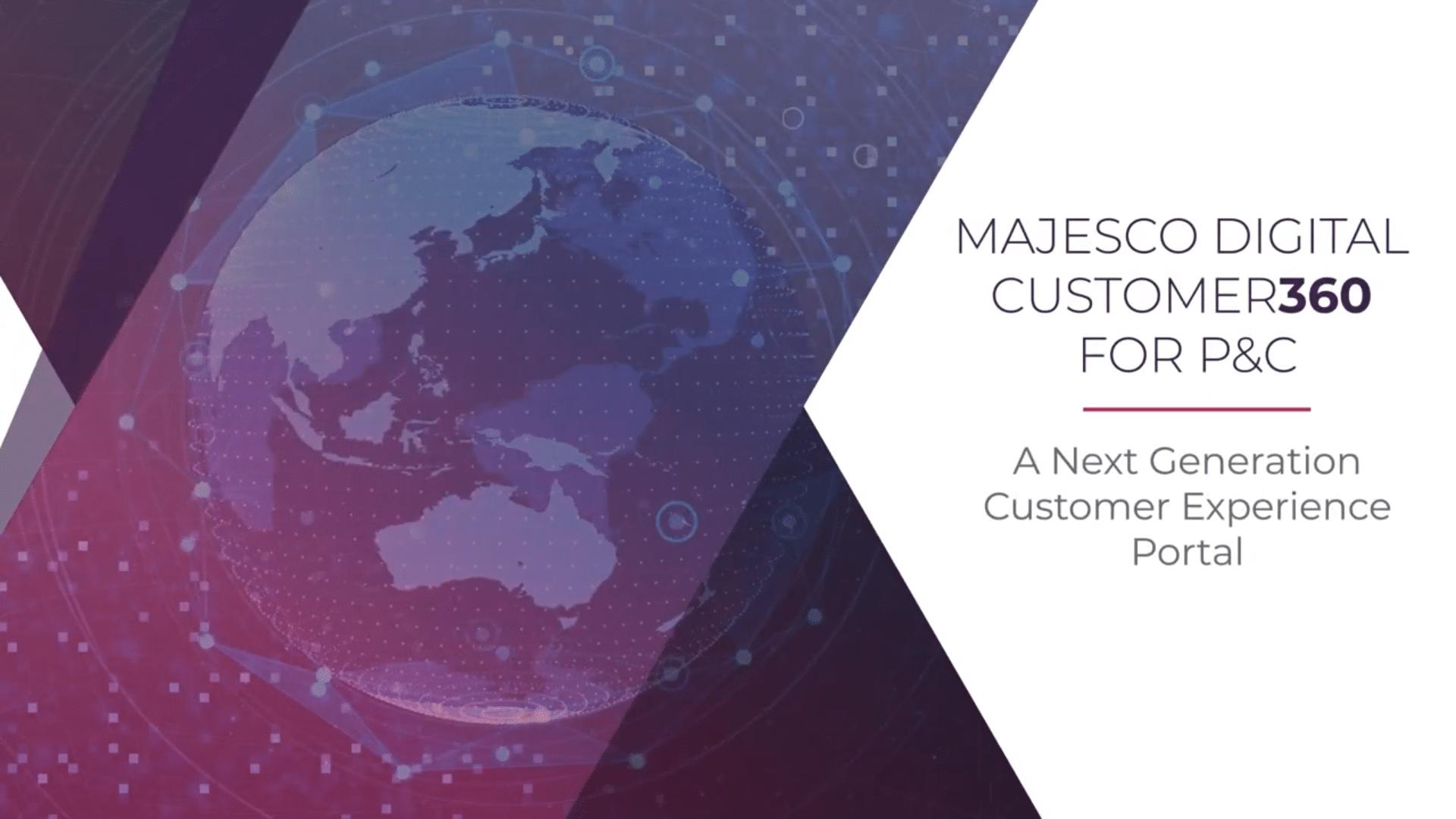 Majesco Digital Customer360 for P&C – A Next Generation Customer Experience Portal